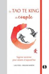 Dernières parutions sur Autres techniques, Le Tao Te King du couple. Sagesse ancienne pour amants d'aujourd'hui