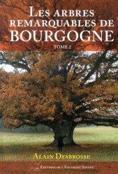 Dernières parutions sur Beaux livres, Les arbres remarquables de Bourgogne - Tome 2