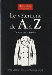 Nouvelle édition Le vêtement de A à Z - Encyclopédie