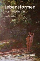 Dernières parutions dans Ailleurs, Lebensformen. Formes de vie, Edition bilingue français-allemand