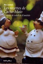 Dernières parutions sur Cuisine provençale, Les recettes de Cacho-Maio. Cuisine de soleil et d'amitiés