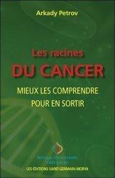 Dernières parutions sur Cancer, Les racines du cancer. Mieux les comprendre pour en sortir