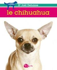 Dernières parutions dans Mon chien de compagnie, Le chihuahua