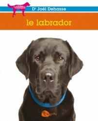 Dernières parutions dans Mon chien de compagnie, Le labrador