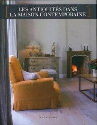 Nouvelle édition Les antiquités dans la maison contemporaine