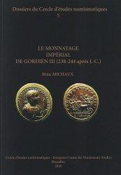 Dernières parutions sur Numismatique, Le monnayage impérial de Gordien III (238-244 après J.-C.)