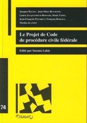 Dernières parutions dans Cedidac, Le projet de code de procédure civile fédérale