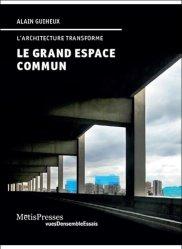 Dernières parutions sur Architecture européenne et mondiale, Le grand espace commun