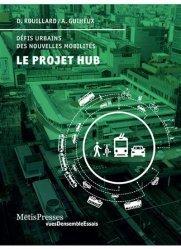 Dernières parutions sur Urbanisme, Le projet hub. Défis urbains des nouvelles mobilités
