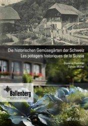 Dernières parutions sur Création et entretien du potager, Les potagers historiques de la Suisse