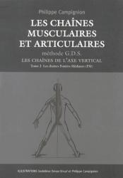 Souvent acheté avec Les chaînes musculaires et articulaires. 6e édition, le Les chaînes musculaires et articulaires - Méthode G.D.S Tome 2