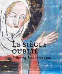Dernières parutions sur Art gothique, Le siècle oublié. Fribourg, les années 1300 https://fr.calameo.com/read/000015856623a0ee0b361