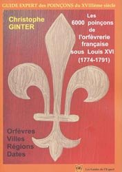 Souvent acheté avec Histoire du verre Au carrefour de l'art et de l'industrie Le XIXème siècle, le Les 6000 poinçons de l'orfèvrerie française sous Louis XVI (1774-1791)