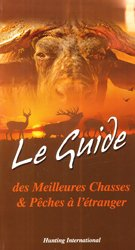 Dernières parutions sur Chasse - Pêche, Le guide des meilleures Chasses et Pêches à l'étranger 2013-2014