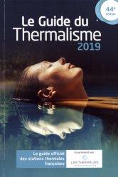 Dernières parutions sur Beauté - Jeunesse, Le guide du thermalisme. Le guide officiel des stations thermales françaises, Edition 2019