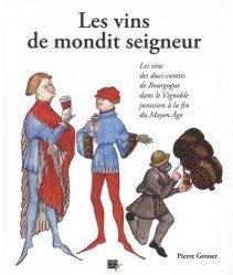 Dernières parutions sur Bourgogne, Les vins de mondit seigneur. Les vins des ducs-comtes de Bourgogne dans le vignoble jurassien à la fin du Moyen Age