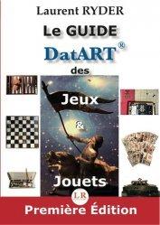 Dernières parutions sur Jouets et poupées, Le guide DatART des jeux & jouets