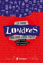 Dernières parutions sur Guides Londres, Le guide Londres des 1 000 lieux cultes de films, séries, musiques, bd, romans