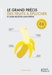 Nouvelle édition Le grand précis des fruits à éplucher