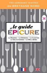 Nouvelle édition Le guide Epicure. 150 adresses testées en Bretagne Nord, Edition 2020, Edition bilingue français-anglais