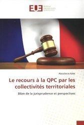 Dernières parutions sur Constitution, Le recours à la QPC par les collectivites territoriales. Bilan de la jurisprudence et perspectives