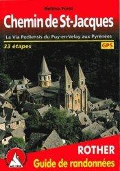 Dernières parutions dans Guide de randonnées, Le Chemin de Saint-Jacques. La Via Podiensis du Puy-en-Velay aux Pyrénées, 2e édition