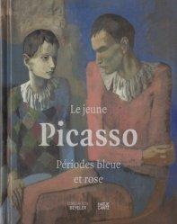Dernières parutions sur XXéme siécle, Le jeune Picasso. Périodes bleue et rose