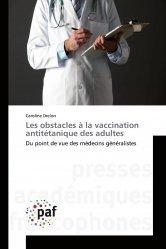 Dernières parutions sur Médecine générale, Les obstacles à la vaccination antitétanique des adultes