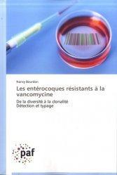 Dernières parutions sur Maladies infectieuses - Parasitologie, Les entérocoques résistants à la vancomycine. De la diversité à la clonalité Détection et typage