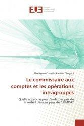 Dernières parutions sur Commissariat aux comptes, Le commissariat aux comptes et les opérations infragroupes. Quelle approche pour l'audit des prix de transfert dans les pays de l'UEMOA ?