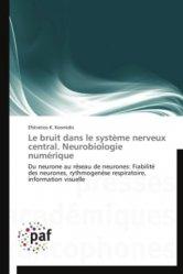 Dernières parutions sur Neurosciences, Le bruit dans le système nerveux central. Neurobiologie numérique