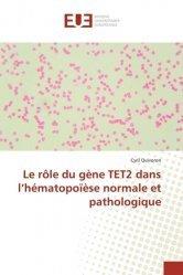 Le rôle du gène TET2 dans l'hématopoïèse normale et pathologique
