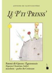 Dernières parutions sur Le Petit Prince dans toutes les langues, Le Petit Prince en Patoué dë Gjuson / Eguzonnais (Eguzon-Chatôme, Indre)