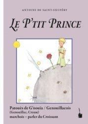 Dernières parutions sur Le Petit Prince dans toutes les langues, Le Petit Prince en Patouès de G'nouïa / Genoillacois (Genouillac, Creuse)