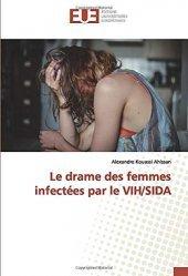 Dernières parutions sur Maladies infectieuses - Parasitologie, Le drame des femmes infectées par le VIH/SIDA