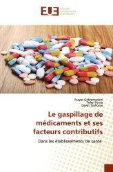 Dernières parutions sur Pharmacie, Le gaspillage de médicaments et ses facteurs contributifs. Dans les établissements de santé