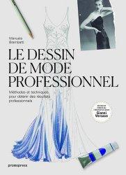 Dernières parutions sur Techniques professionnelles, Le dessin de mode professionnel. Méthodes et techniques pour obtenir des résultats professionnels