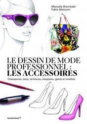Dernières parutions sur Accessoires de mode, Le dessin de mode professionnel