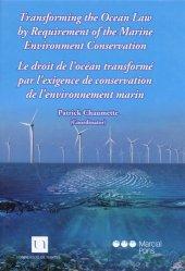 Dernières parutions sur Droit de l'environnement, Le droit de l'océan transformé par l'exigence de conservation de l'environnement marin. Textes en français et anglais