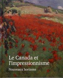 Dernières parutions sur Impressionnisme, Le Canada et l'impressionnisme. Nouveaux horizons, 1880-1930