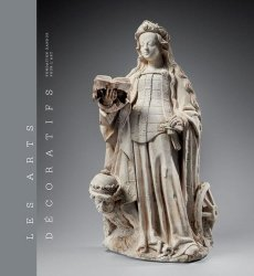 Dernières parutions sur Histoire des arts décoratifs, Les Arts décoratifs