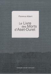Dernières parutions sur Art égyptien, Le Livre des Morts d'Aset-Ouret