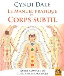 Dernières parutions dans Nouvelles Pistes Thérapeutiques, Le manuel pratique du corps subtil
