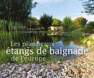Dernières parutions sur Piscines, Les plus beaux étangs de baignade de l'Europe