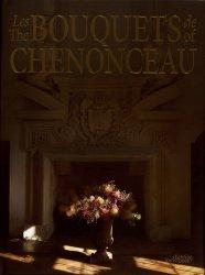 Dernières parutions sur Art floral, Les bouquets de Chenonceau