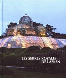 Dernières parutions sur Végétaux - Jardins, Les Serres royales de Laeken