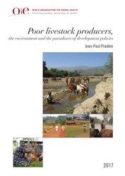 Dernières parutions sur Santé animale mondiale, Les éleveurs pauvres, l'environnement et les paradoxes des politiques de développement