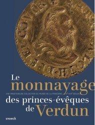 Dernières parutions sur Numismatique, Le monnayage des princes-évêques de Verdun (Xe-XVIIe siècles) : une prestigieuse collection du Musée de la Princerie
