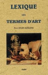 Dernières parutions sur Dictionnaires d'art, Lexique des termes d'art