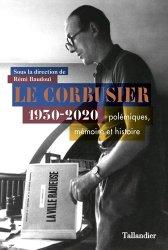 Dernières parutions sur Architectes, Le Corbusier 1930-2020